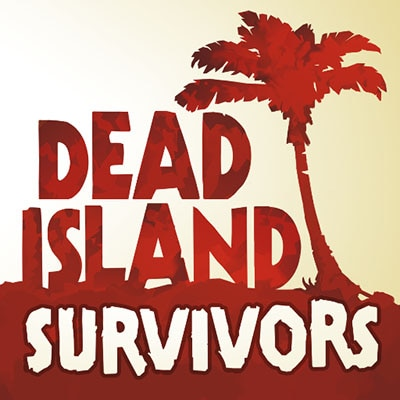 Dead Island:Survivors(デッドアイランド:サバイバーズ)