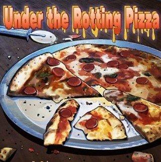 08 腐ったピザの下で